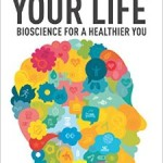 Reprogram Your Life: Bioscience for a Healthier You