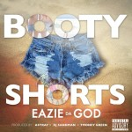 "EazieDaGod Releases New Summertime Anthem ""Booty Shorts""  Featuring Motown's own T. Money Green from The Dramatics"