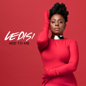 "Ledisi Challenges the Fellas to ""ADD TO ME"" with New Single"