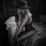 "Toni Braxton Drops New Single ""Deadwood"""