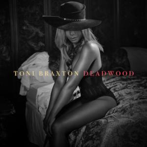 """Toni Braxton Drops New Single """"Deadwood"""""""