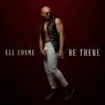 "ELL Cosme's New Video ""Be There"""