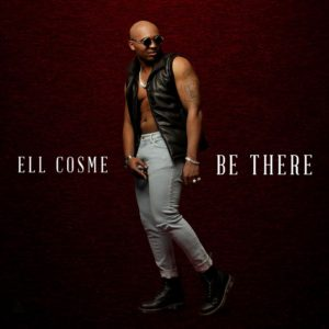 """ELL Cosme's New Video """"Be There"""""""