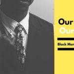 "New Book ""Our Stories, Our Voices: Black Men Speak Their Truth"" Launches Online February 17, 2020!"