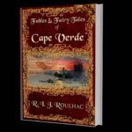 "Travel Far Away To A Different Time: ""Fables & Fairy Tales of Cape Verde"" Book Review"