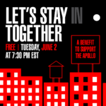 """Let's Stay (In) Together: A Benefit To Support The Apollo"""