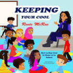 "New Children's Book ""Keeping Your Cool"" by Renée McRae Helps Students Manage Their Emotions and Behavior At Home And School"