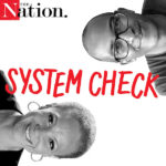 'The Nation' Launches 'System Check,' A New Podcast With Melissa Harris-Perry and Dorian Warren