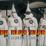 New Doc Examines The Roots Of The American Radical Right -- 'Ku Klux Klan: An American Story'