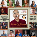 "Celebrity Chef Tanya Holland Debuts Season Two Of ""Tanya's Table"" Podcast"