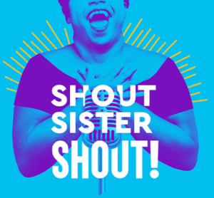 Creative Team For 'Shout Sister Shout!' Is Announced