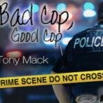 Tony Mack Drops New Single 'Bad Cop, Good Cop'